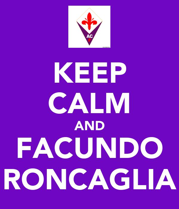 KEEP CALM AND FACUNDO RONCAGLIA
