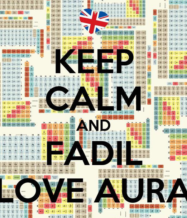 KEEP CALM AND FADIL LOVE AURA