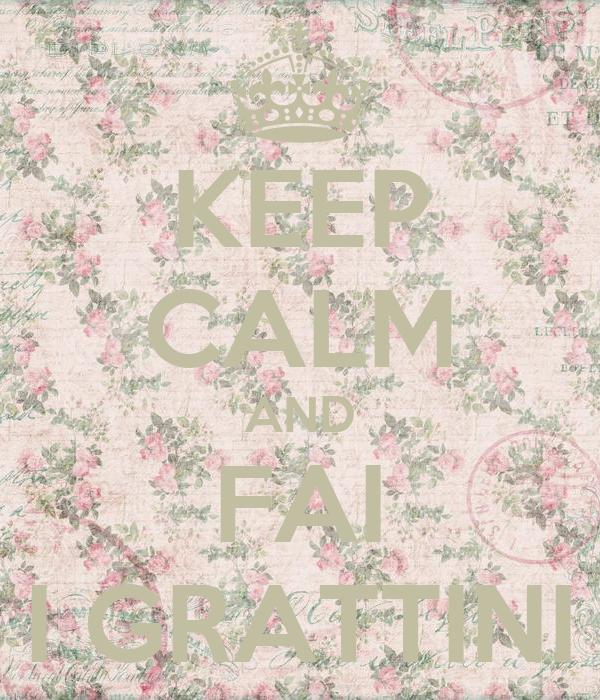 KEEP CALM AND FAI I GRATTINI