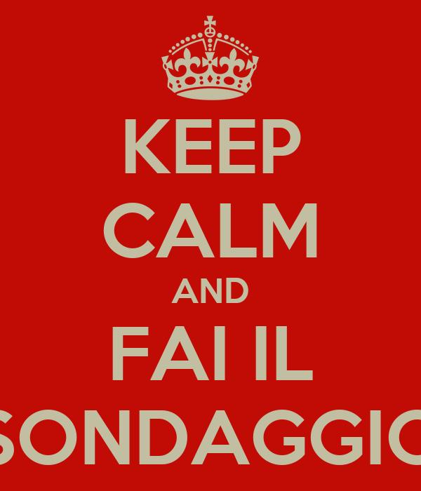 KEEP CALM AND FAI IL SONDAGGIO