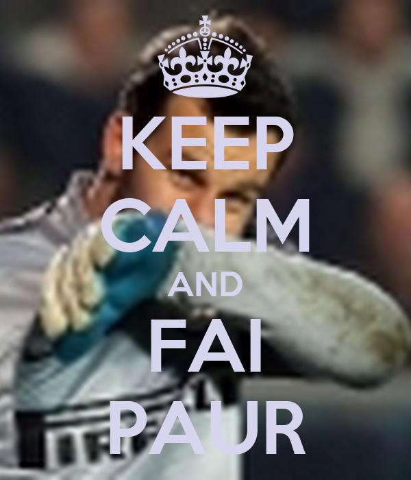KEEP CALM AND FAI PAUR