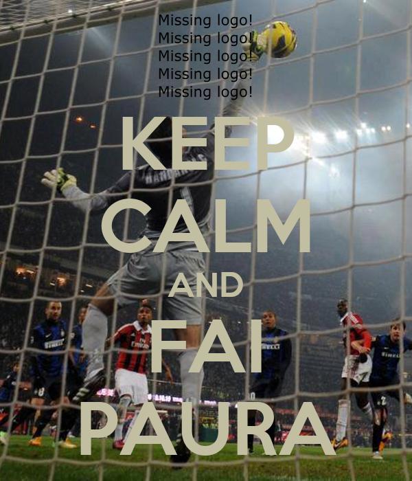 KEEP CALM AND FAI PAURA
