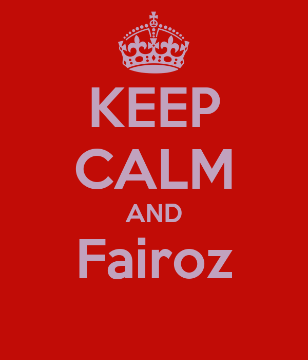 KEEP CALM AND Fairoz