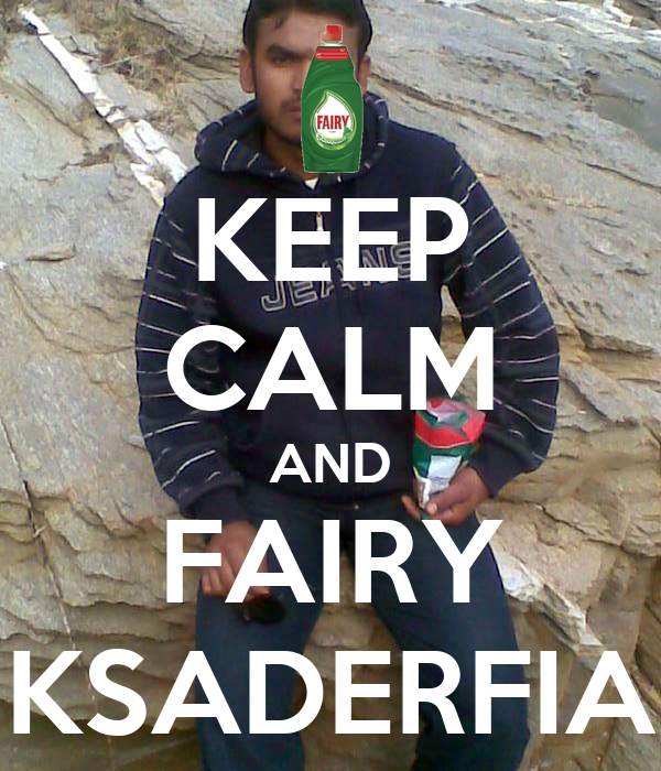 KEEP CALM AND FAIRY KSADERFIA