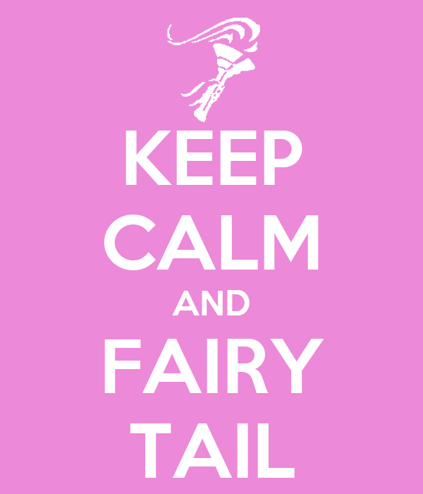 KEEP CALM AND FAIRY TAIL