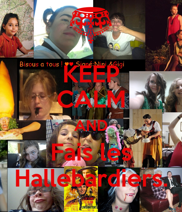KEEP CALM AND Fais les Hallebardiers.