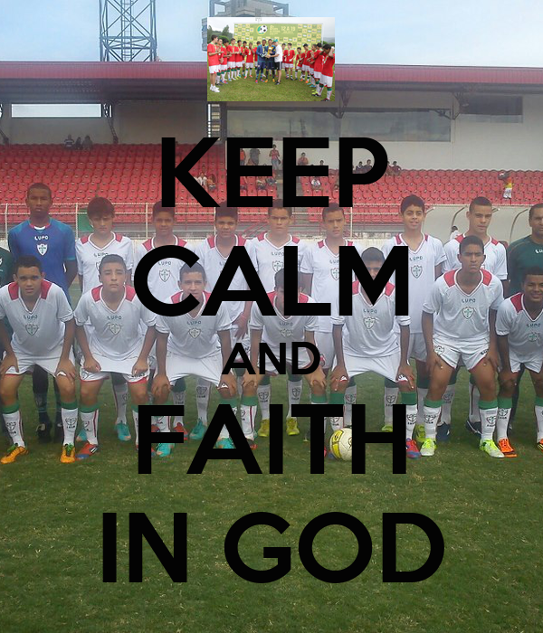 KEEP CALM AND FAITH IN GOD