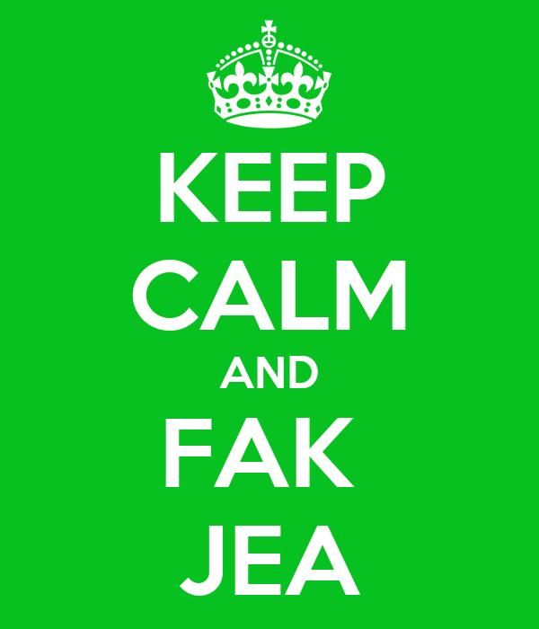 KEEP CALM AND FAK  JEA
