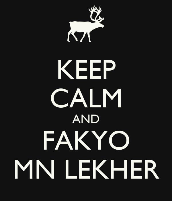 KEEP CALM AND FAKYO MN LEKHER