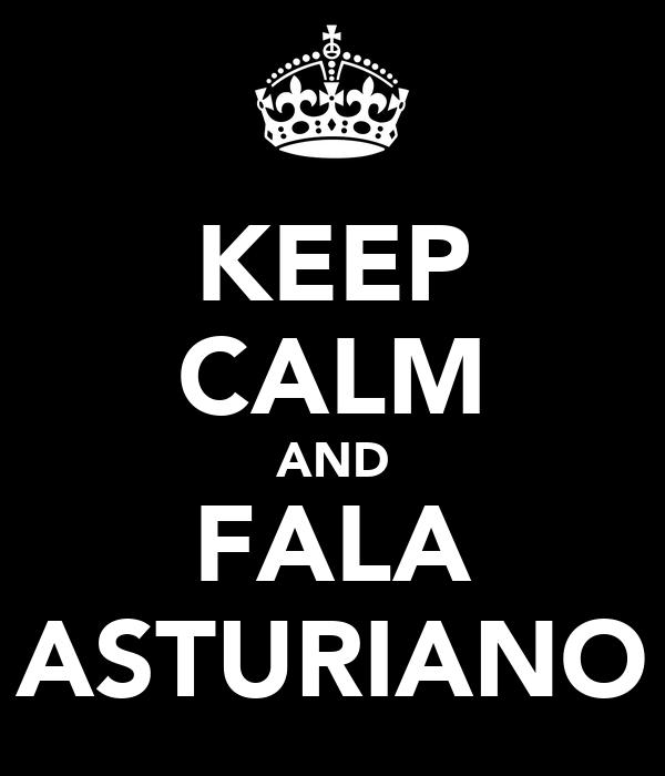 KEEP CALM AND FALA ASTURIANO