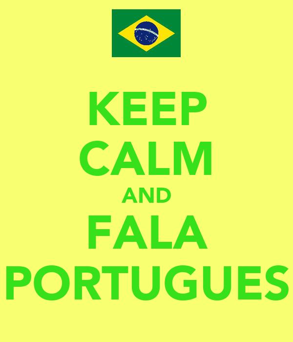 KEEP CALM AND FALA PORTUGUES