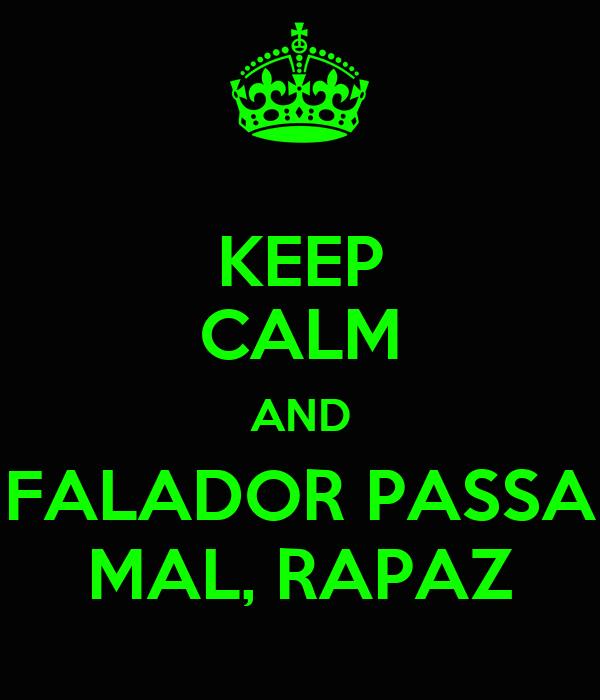 KEEP CALM AND FALADOR PASSA MAL, RAPAZ