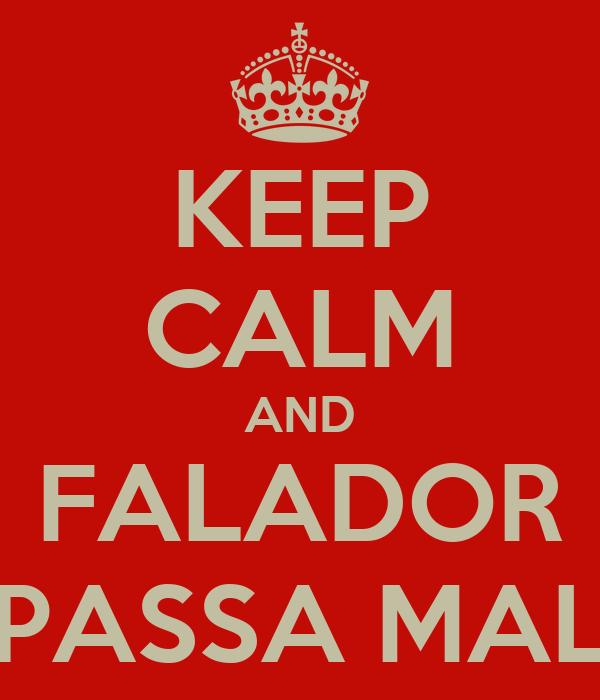 KEEP CALM AND FALADOR PASSA MAL