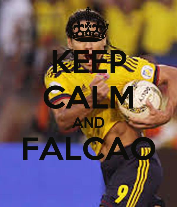 KEEP CALM AND FALCAO