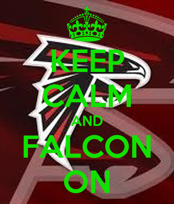 KEEP CALM AND FALCON ON