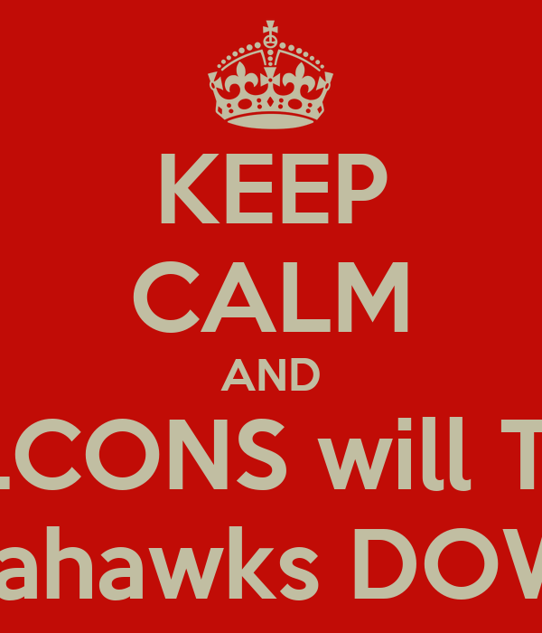 KEEP CALM AND FALCONS will Take Seahawks DOWN