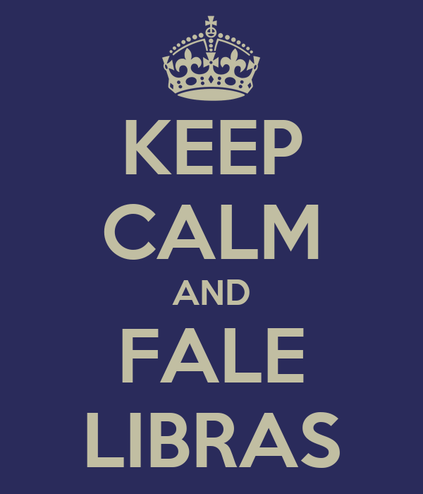 KEEP CALM AND FALE LIBRAS
