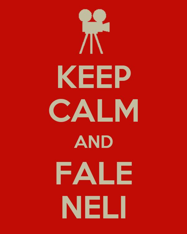 KEEP CALM AND FALE NELI
