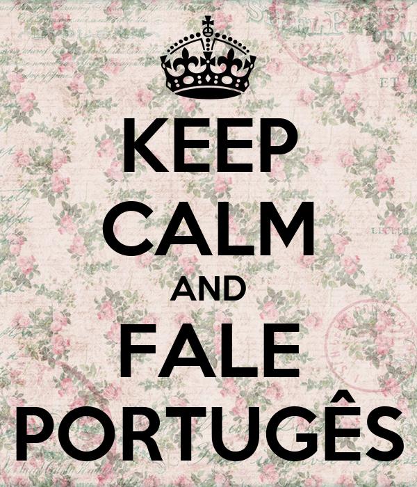 KEEP CALM AND FALE PORTUGÊS