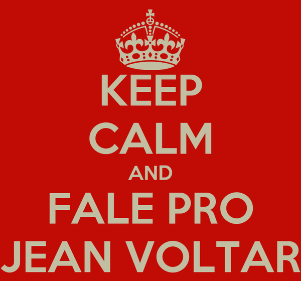 KEEP CALM AND FALE PRO JEAN VOLTAR