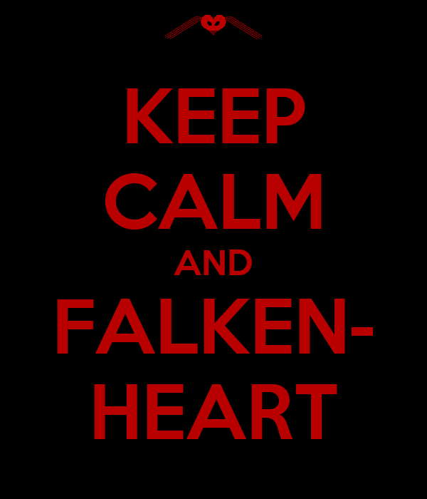 KEEP CALM AND FALKEN- HEART