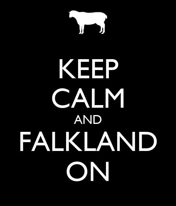 KEEP CALM AND FALKLAND ON