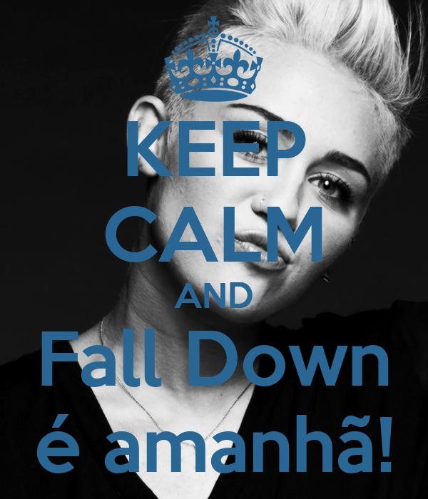 KEEP CALM AND Fall Down é amanhã!