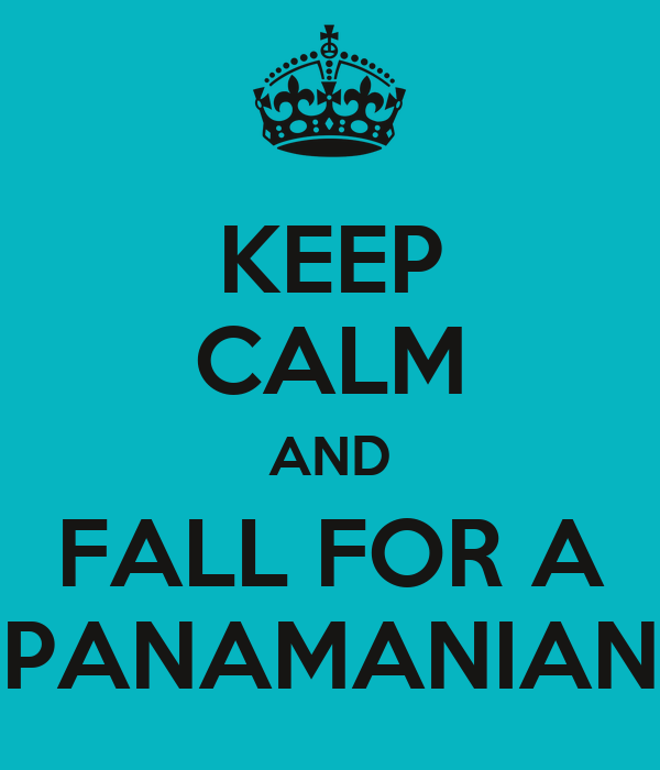 KEEP CALM AND FALL FOR A PANAMANIAN