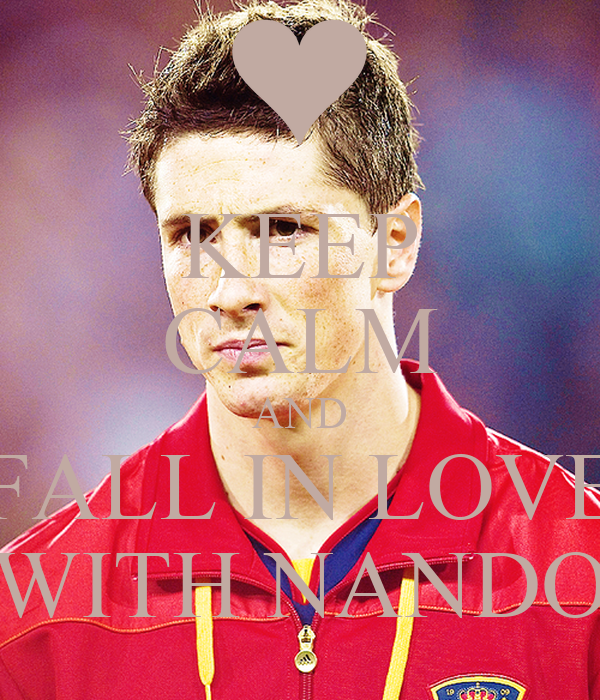 KEEP CALM AND FALL IN LOVE WITH NANDO