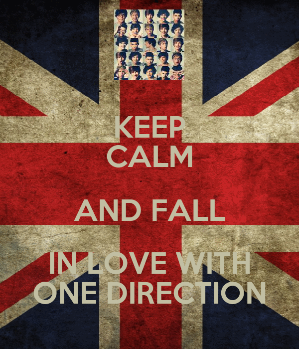 KEEP CALM AND FALL IN LOVE WITH ONE DIRECTION
