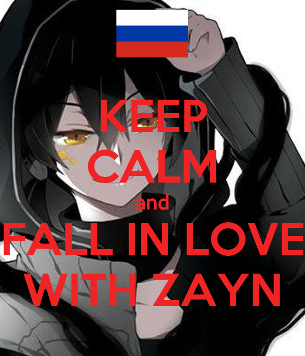 KEEP CALM and FALL IN LOVE WITH ZAYN