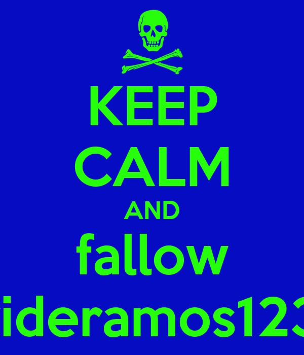 KEEP CALM AND fallow davideramos12345