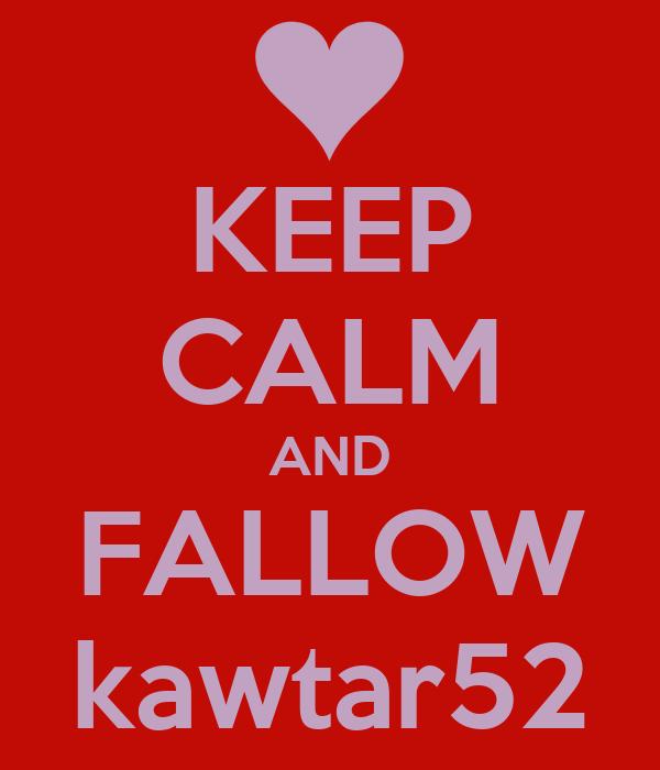 KEEP CALM AND FALLOW kawtar52