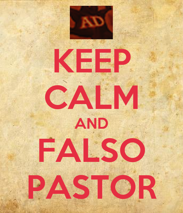 KEEP CALM AND FALSO PASTOR