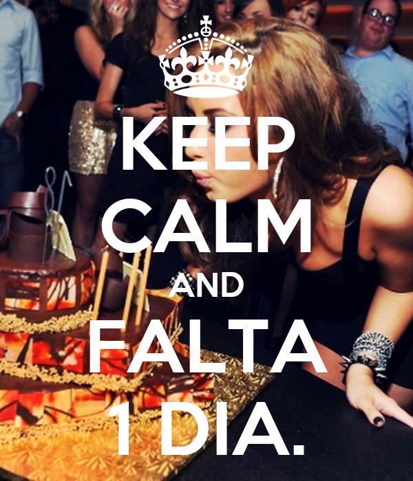 KEEP CALM AND FALTA 1 DIA.