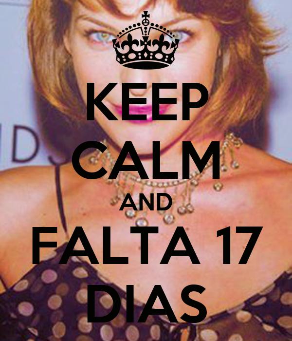 KEEP CALM AND FALTA 17 DIAS