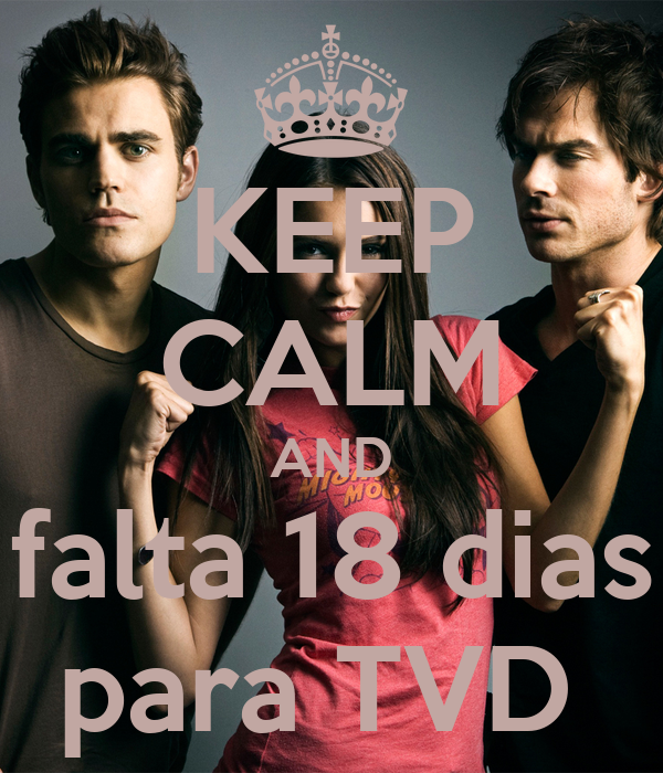 KEEP CALM AND falta 18 dias para TVD