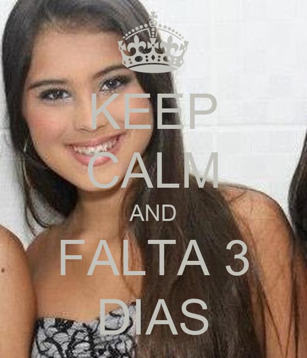 KEEP CALM AND FALTA 3 DIAS