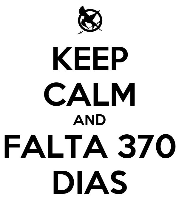KEEP CALM AND FALTA 370 DIAS