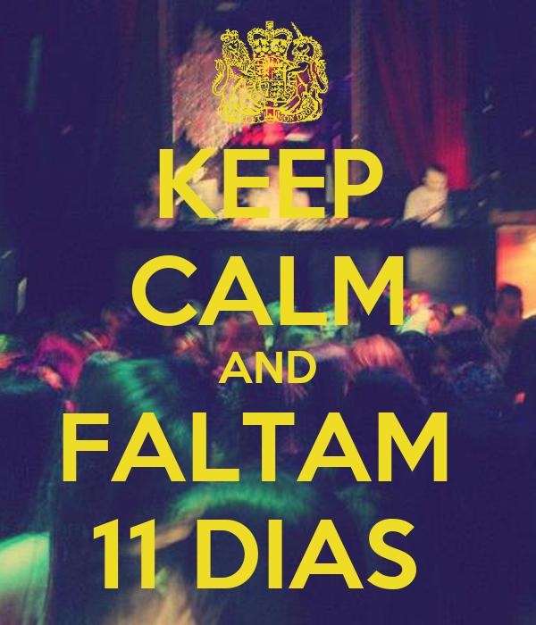 KEEP CALM AND FALTAM  11 DIAS
