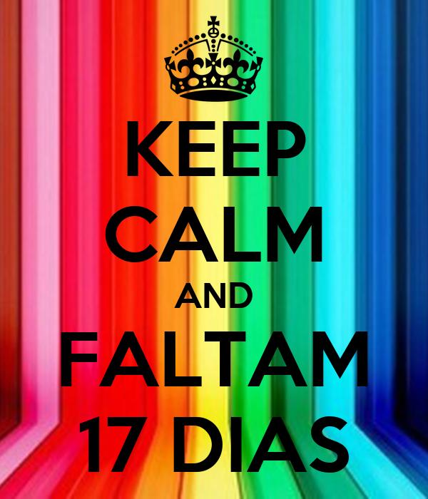 KEEP CALM AND FALTAM 17 DIAS