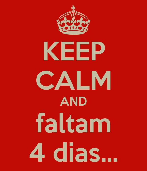 KEEP CALM AND faltam 4 dias...