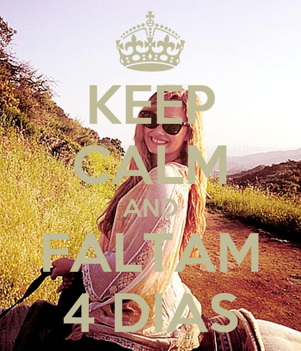 KEEP CALM AND FALTAM 4 DIAS