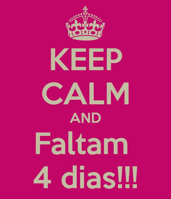 KEEP CALM AND Faltam  4 dias!!!