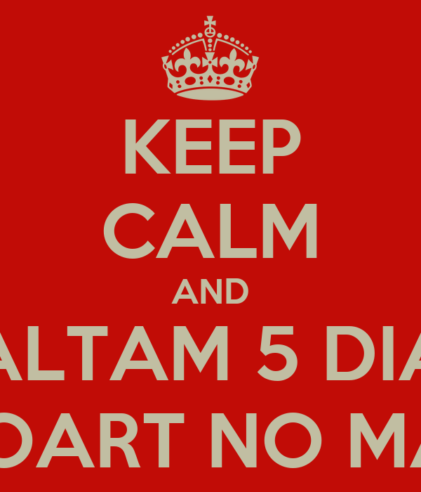 KEEP CALM AND FALTAM 5 DIAS PRA EXPOART NO MARCO/MS