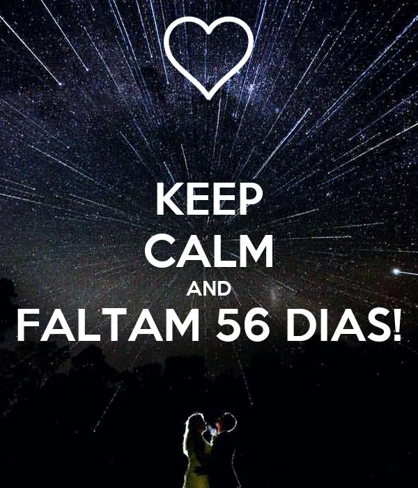 KEEP CALM AND FALTAM 56 DIAS!