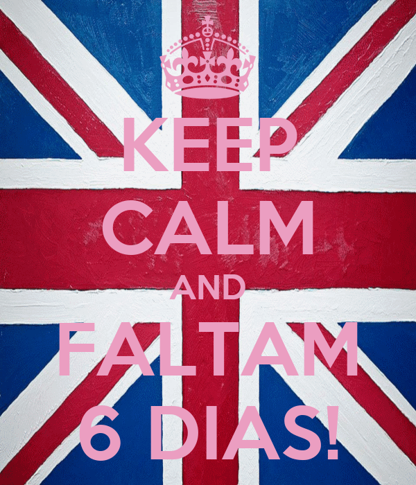 KEEP CALM AND FALTAM 6 DIAS!