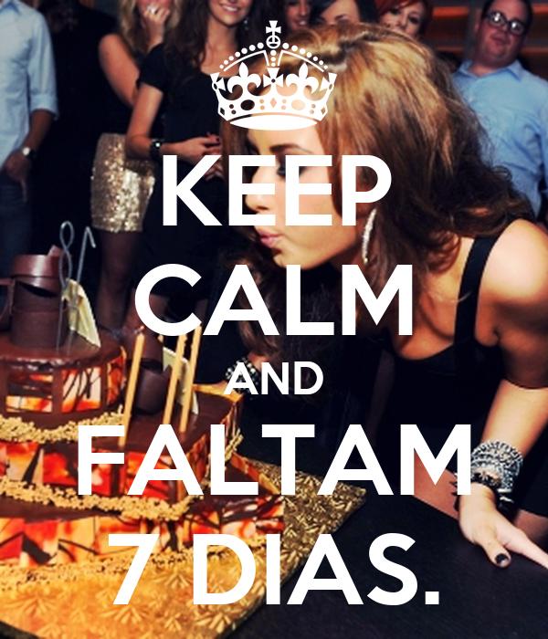 KEEP CALM AND FALTAM 7 DIAS.