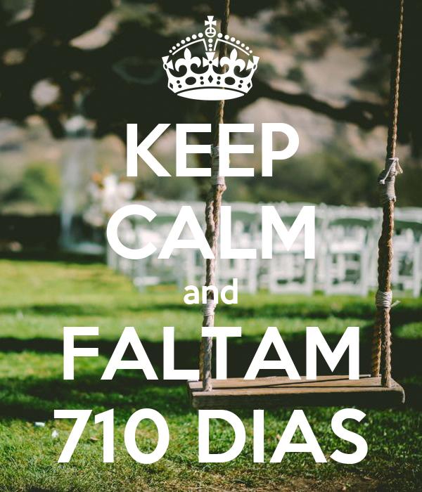 KEEP CALM and FALTAM 710 DIAS
