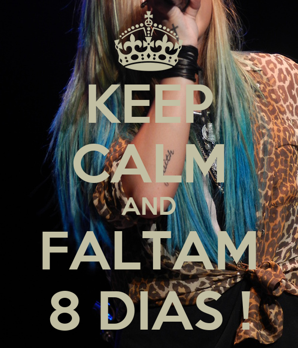 KEEP CALM AND FALTAM 8 DIAS !